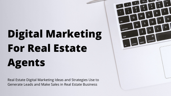 Digital Marketing For Real Estate Agents