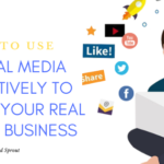 How to Use Social Media Effectively to Market your Real Estate Business