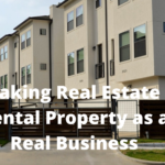 Taking Real Estate Rental property as a Real Business