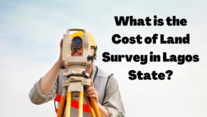 Cost of Land Survey in Lagos state